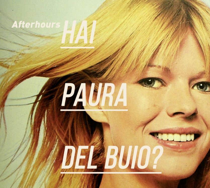 AFTERHOURS: l' 11 Marzo l'edizione speciale di HAI PAURA DEL BUIO?