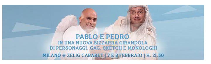 ZELIG CABARET| 7 e 8 febbraio - la bizzarra comicità di PABLO e PEDRO a Milano!