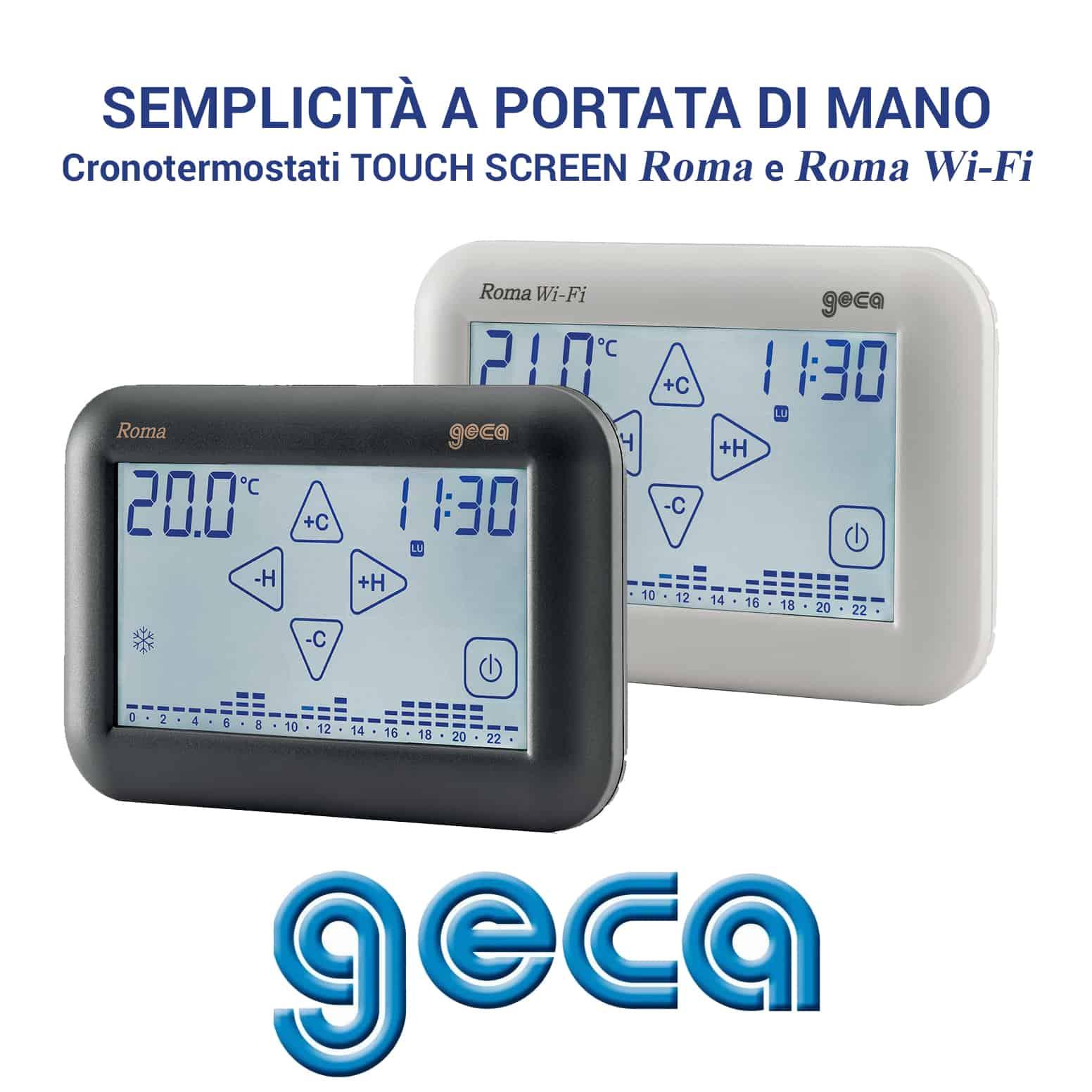 Cronotermostati GECA Roma e Roma Wi-Fi: affidabili e touch screen!